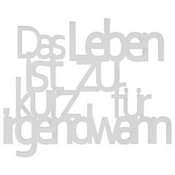 Dekoschriftzug Das Leben ist zu kurz für Weiß - Weiß, Basics, Holzwerkstoff (10/12cm)